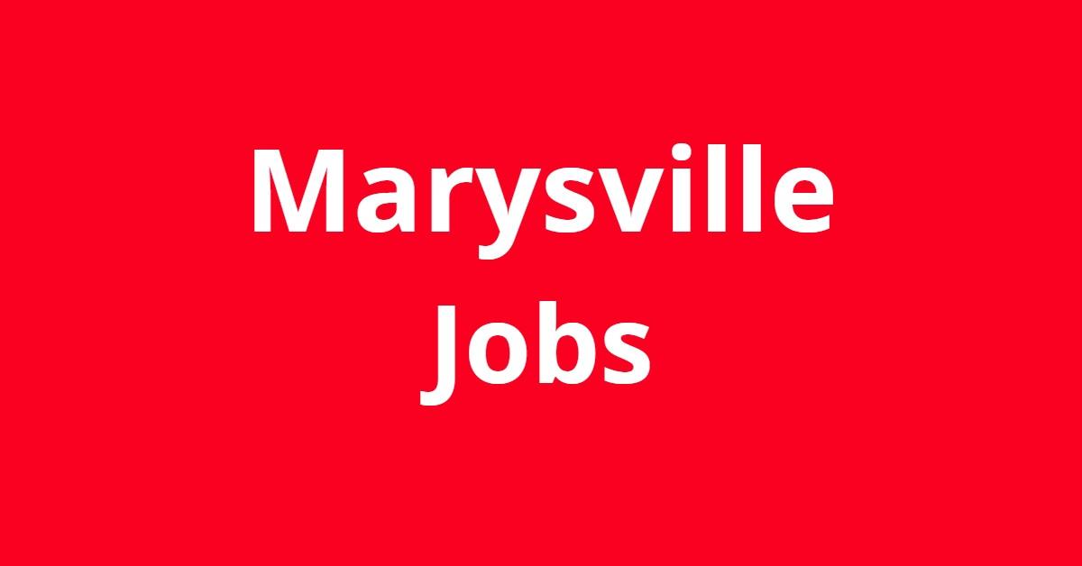 Jobs In Marysville WA