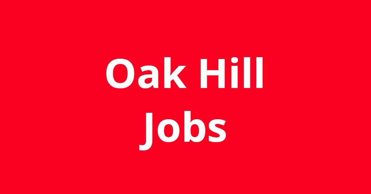 Jobs In Oak Hill WV
